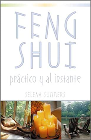 Amazon.com: Feng Shui: Práctico y al instante (Spanish Edition) (9780738702926): Selena Summers: Books