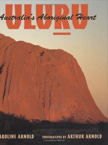 Uluru: Australia's Aboriginal Heart