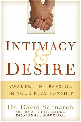 Intimacy & Desire: Awaken the Passion in Your Relationship   [INTIMACY & DESIRE] [Paperback] by Beaufort Books