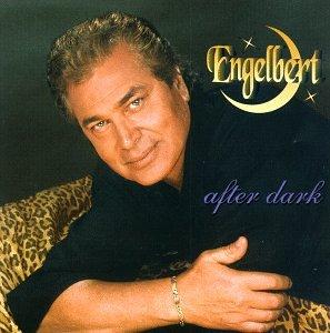 After Dark - Engelbert Humperdinck