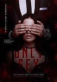 Only Sex [Trilogia Only - Livro Um]