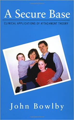 A Secure Base: Clinical Applications of Attachment Theory