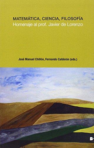 Descargar Libro Matemática, Ciencia, Filosofía José Manuel Chillón Lorenzo