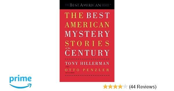 The Best American Mystery Stories Of Century Tony Hillerman Otto Penzler 9780618012718 Amazon Books