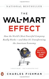 The Wal-Mart Effect: How the Worlds Most Powerful Company Really Works--