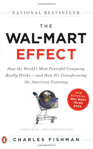 the-wal-mart-effect-how-the-worlds-most-powerful-company-really-works-and-howits-transforming-the-am