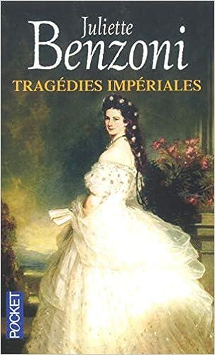 Amazon Fr Tragedies Imperiales Juliette Benzoni Livres