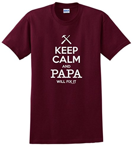 Keep Calm and Papa Will Fix It, Gift For Grandpa T-Shirt X-Large Maroon