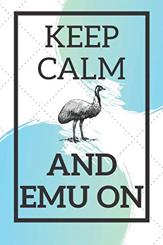 Keep Calm And Emu On: Emu Composition Notebook 120 (6