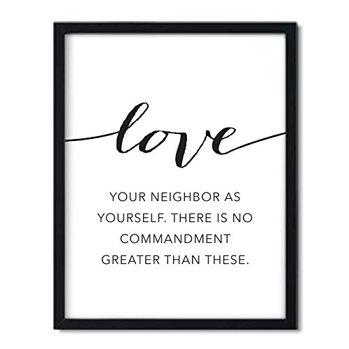 Andaz Press Unframed Black White Wall Art Decor Poster Print, Bible Verses, Love Your Neighbor as Yourself. There is no Commandment Greater Than These. Mark 12:30-31, 1-Pack (Love Your Neighbor As Yourself Bible Verse)