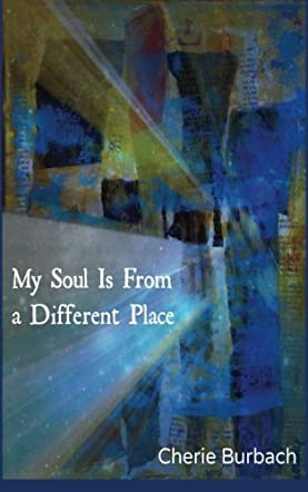 My Soul Is From a Different Place