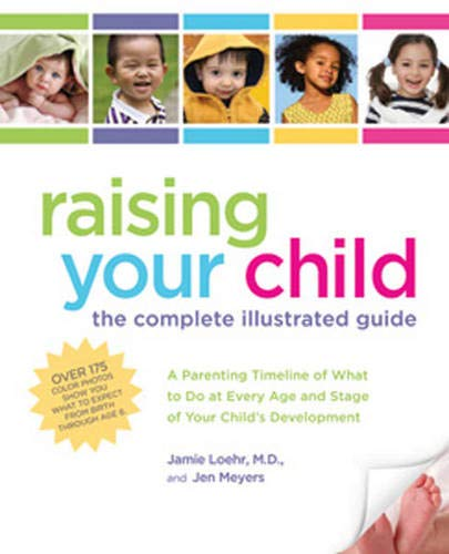 (Raising Your Child: The Complete Illustrated Guide)