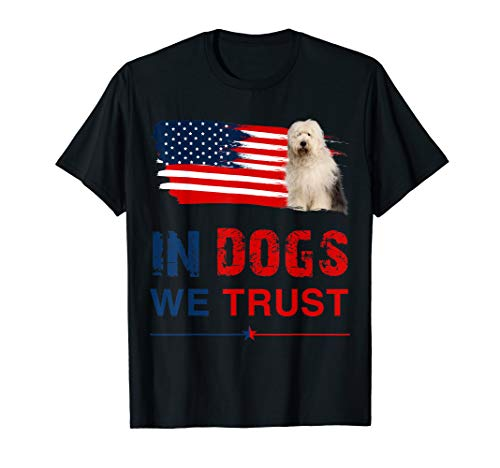 Old English Sheepdog In Dog We Trust 4th Of July T-Shirt