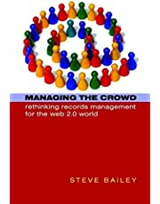 Managing the Crowd: Rethinking Records Management for the Web 2.0 World