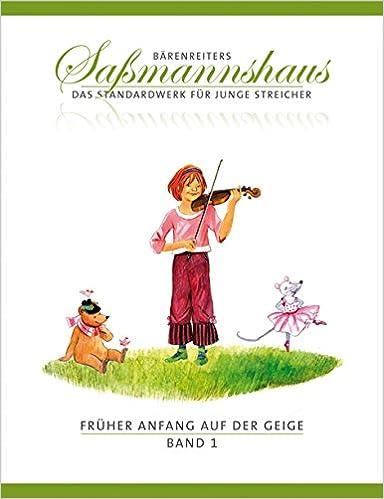 Die Violinschule f/ür Kinder ab 4 Jahre Mit zahlreichen Ruf und Kinderliedern 15 Kapitel Fr/üher Anfang auf der Geige 1