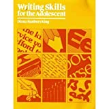 Writing Skills for Adolescent, Diana Hanbury King, 0838817041