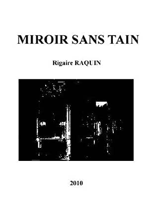 Miroir sans tain french edition ebook rigaire raquin for Miroir sans tain