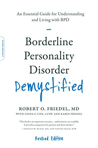 Borderline Personality Disorder Demystified, Revised Edition: An Essential Guide for Understanding and Living with BPD (Best Drug For Adhd And Anxiety)