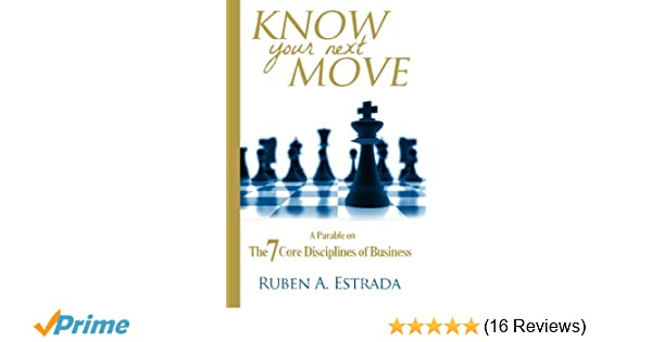 Amazon com: Know Your Next Move: A Parable on The 7 Core Disciplines