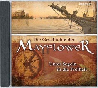 Die Geschichte der Mayflower: Unter Segeln in die Freiheit
