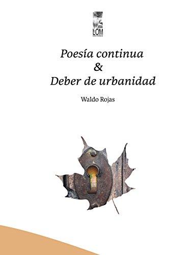 Poesía continua & Deber de urbanidad: (Antología 1965-2001) (Spanish Edition