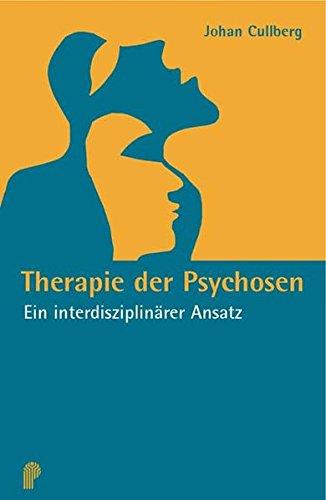 Therapie Der Psychosen  Ein Interdisziplinärer Ansatz  Fachwissen