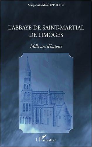 En ligne téléchargement Abbaye de Saint Martial de Limoges Mille Ans d'Histoire pdf