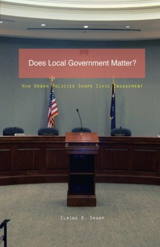 Does Local Government Matter   How Urban Policies Shape Civic Engagement  Globalization And Community