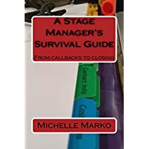 A Stage Manager's Survival Guide: From Callbacks to Closing