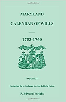 Book MARYLAND CALENDAR OF WILLS Volume 11: 1753-1760 by F. Edward Wright (2007-03-02)