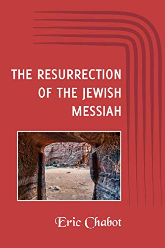 The Resurrection of the Jewish Messiah by [Chabot, Eric]