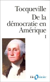 De la Démocratie en Amérique, tome 1 par Tocqueville
