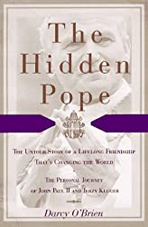 The Hidden Pope: The Untold Story of a Lifelong Friendship That Is Changing the Relationship Between Catholics and Jews - The Personal Journey of John Paul II and Jerzy Kluger