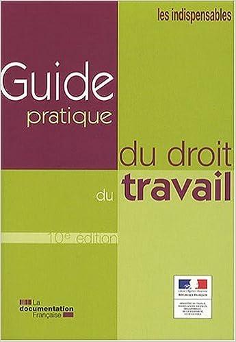 Amazon Fr Guide Pratique Du Droit Du Travail 10 Eme