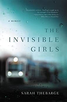The Invisible Girls: A Memoir by [Thebarge, Sarah]