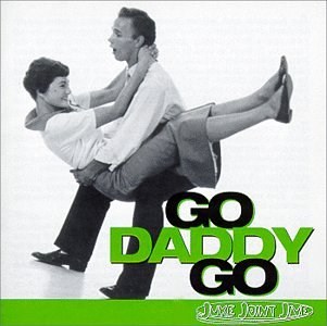 Juke Joint Jive: Go Daddy Go