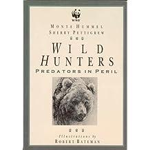 Wild Hunters: Predators In Peril