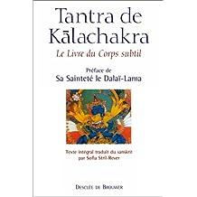 TANTRA DE KALACHAKRA : LE LIVRE DU CORPS SUBTIL