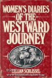 Women's Diaries of the Westward Journey, Lillian Schlissel, 0805237747