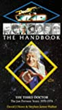 Doctor Who -The Handbook: The Third Doctor: The Jon Pertwee Years 1970 - 1974 (Dr Who Handbooks)