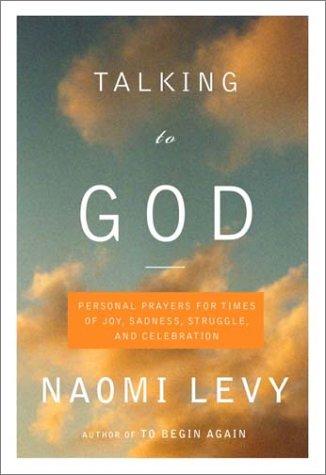 Download Talking to God : Personal Prayers for Times of Joy, Sadness, Struggle, and Celebration PDF