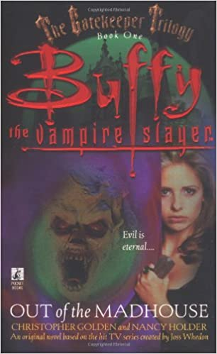 Out Of The Madhouse Buffy The Vampire Slayer Christopher Golden