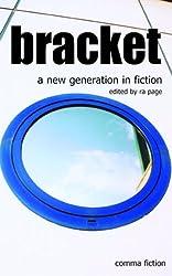 Bracket: A New Generation in Fiction