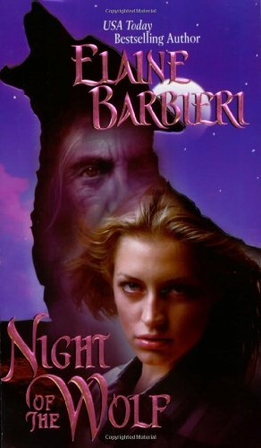 Night Of The Wolf Kindle Edition By Elaine Barbieri Romance