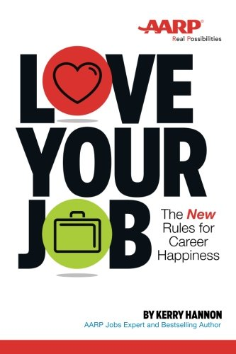 Love Your Job: The New Rules for Career Happiness