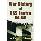 War History of U. S. S. Leutze (DD-481), Walter J. Fillmore, 1886391297