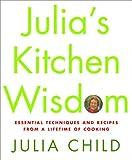 Julia's Kitchen Wisdom, Julia Child and David Nussbaum, 0375411518