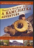 There's Nothin' Like A Kamchatka Adventure DVD