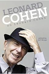 Leonard Cohen on Leonard Cohen by Jeff Burger (2014-07-14) Paperback