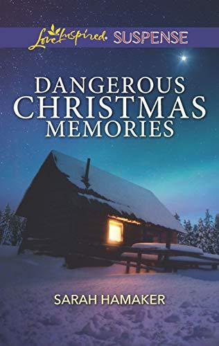 Dangerous Christmas Memories (Love Inspired Suspense) by [Hamaker, Sarah]